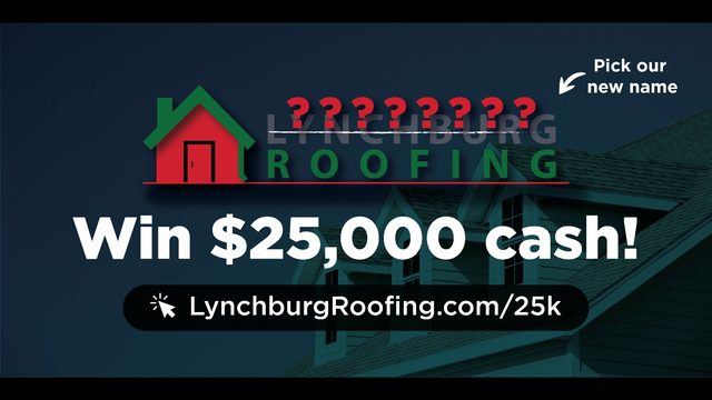 Lynchburg Roofing offering $25K cash prize to help change company name
